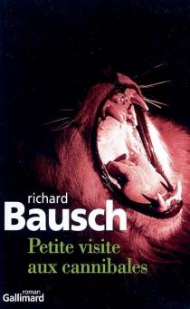 Petite visite aux cannibales - RichardBausch