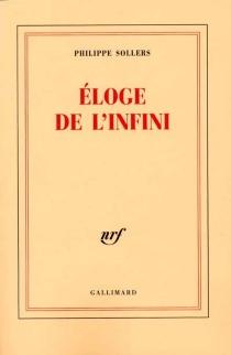 Éloge de l'infini - PhilippeSollers