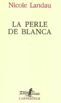 La perle de Blanca - NicoleLandau