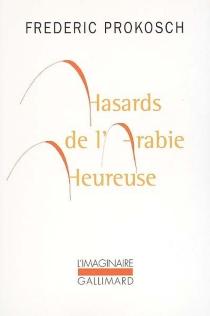 Hasards de l'Arabie heureuse - FredericProkosch