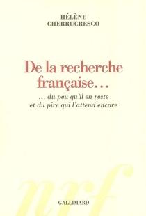 De la recherche française : du peu qu'il en reste et du pire qui l'attend encore - HélèneCherrucresco