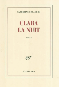 Clara la nuit - CatherineLocandro