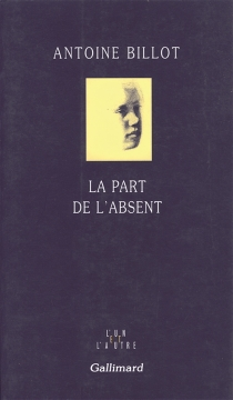 La part de l'absent - AntoineBillot