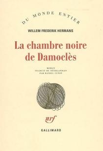 La chambre noire de Damoclès - Willem FrederikHermans