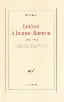 Lettres à Jeanne Rozerot : 1892-1902 - ÉmileZola