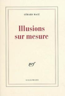 Illusions sur mesure - GérardMacé