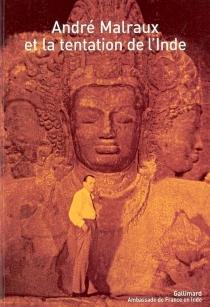 André Malraux et la tentation de l'Inde -