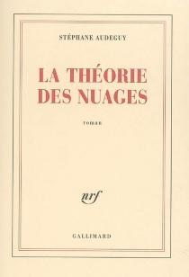 La théorie des nuages - StéphaneAudeguy