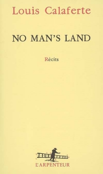 No man's land : récits - Louis Calaferte