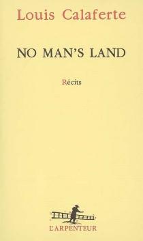 No man's land : récits - LouisCalaferte