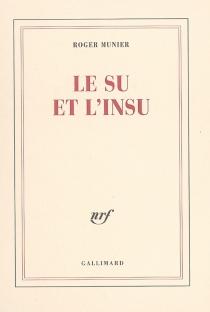 Le su et l'insu : opus incertum IV (1987-1989) - RogerMunier
