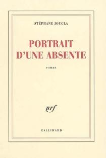 Portrait d'une absente - StéphaneJougla