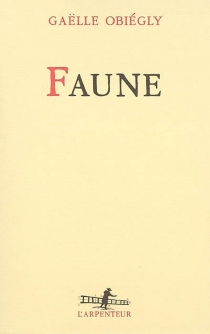Faune - Gaëlle Obiégly