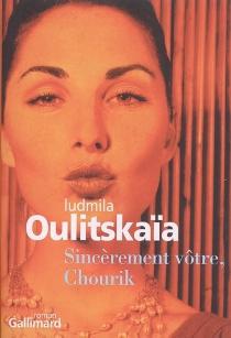 Sincèrement vôtre, Chourik - LudmilaOulitskaïa