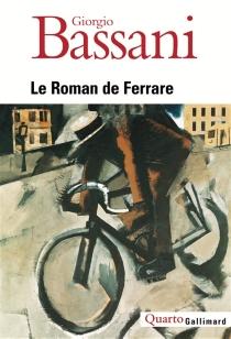 Le roman de Ferrare - GiorgioBassani