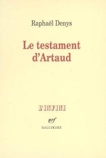 Le testament d'Artaud - RaphaëlDenys