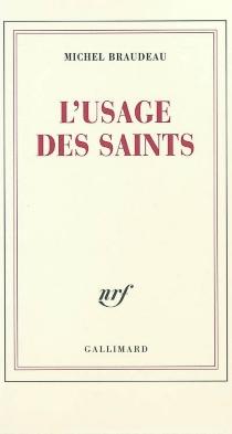 L'usage des saints - MichelBraudeau