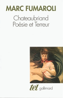Chateaubriand : poésie et terreur - MarcFumaroli