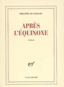 Après l'équinoxe - PhilippeLe Guillou