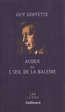 Auden ou L'oeil de la baleine - GuyGoffette