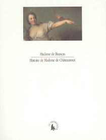 Histoire de madame de Châteauroux - Marie-Angélique Frémyn de MorasBrancas