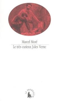 Le très curieux Jules Verne : le problème du père dans les Voyages extraordinaires - MarcelMoré