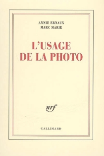 L'usage de la photo - Annie Ernaux