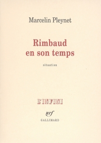 Rimbaud en son temps : situation - Marcelin Pleynet