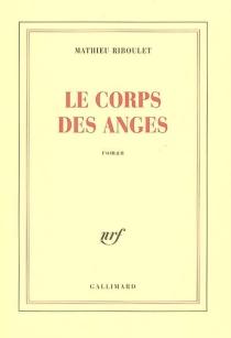 Le corps des anges - MathieuRiboulet