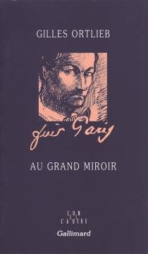 Au grand miroir - GillesOrtlieb