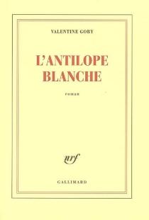 L'antilope blanche - ValentineGoby