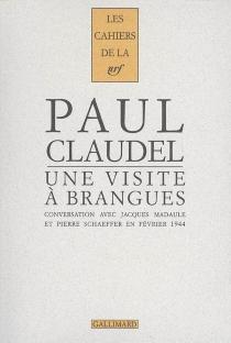 Une visite à Brangues : conversation entre Paul Claudel, Jacques Madaule et Pierre Schaeffer. Brangues, dimanche 27 février 1944 - PaulClaudel
