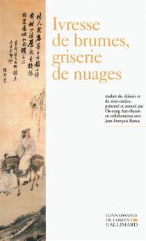 Ivresse de brumes, griserie de nuages : poésie bouddhique coréenne (XIIIe-XVIe siècle) -