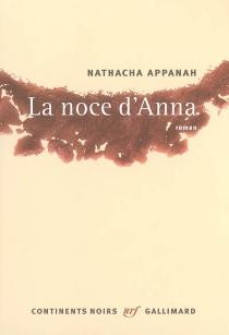 La noce d'Anna - NathachaAppanah