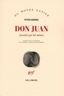 Don Juan (raconté par lui-même) - PeterHandke