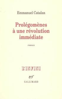 Prolégomènes à une révolution immédiate - EmmanuelCatalan