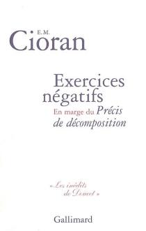 Exercices négatifs : en marge du Précis de décomposition - EmilCioran