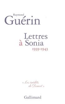 Lettres à Sonia (1939-1943) - RaymondGuérin