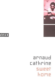 Sweet home - Arnaud Cathrine