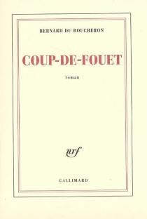 Coup-de-fouet - BernardDu Boucheron