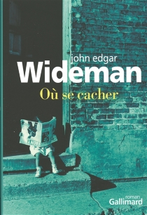 Où se cacher - John Edgar Wideman