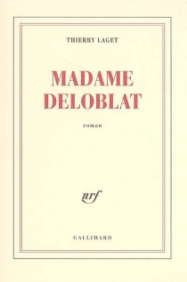 Madame Deloblat - Thierry Laget