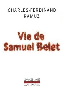 Vie de Samuel Belet - Charles-FerdinandRamuz
