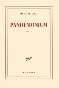 Pandémonium - RégineDetambel