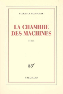 La chambre des machines - FlorenceDelaporte