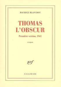 Thomas l'obscur : première version, 1941 - MauriceBlanchot