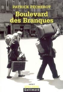 Boulevard des branques - PatrickPécherot