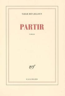 Partir - TaharBen Jelloun
