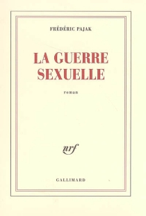 La guerre sexuelle - FrédéricPajak