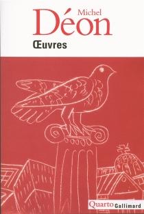 Oeuvres - MichelDéon